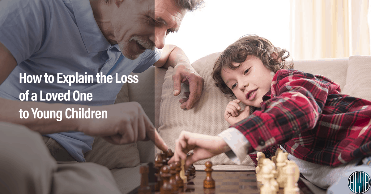 How to Explain the Loss of a Loved One to Young Children