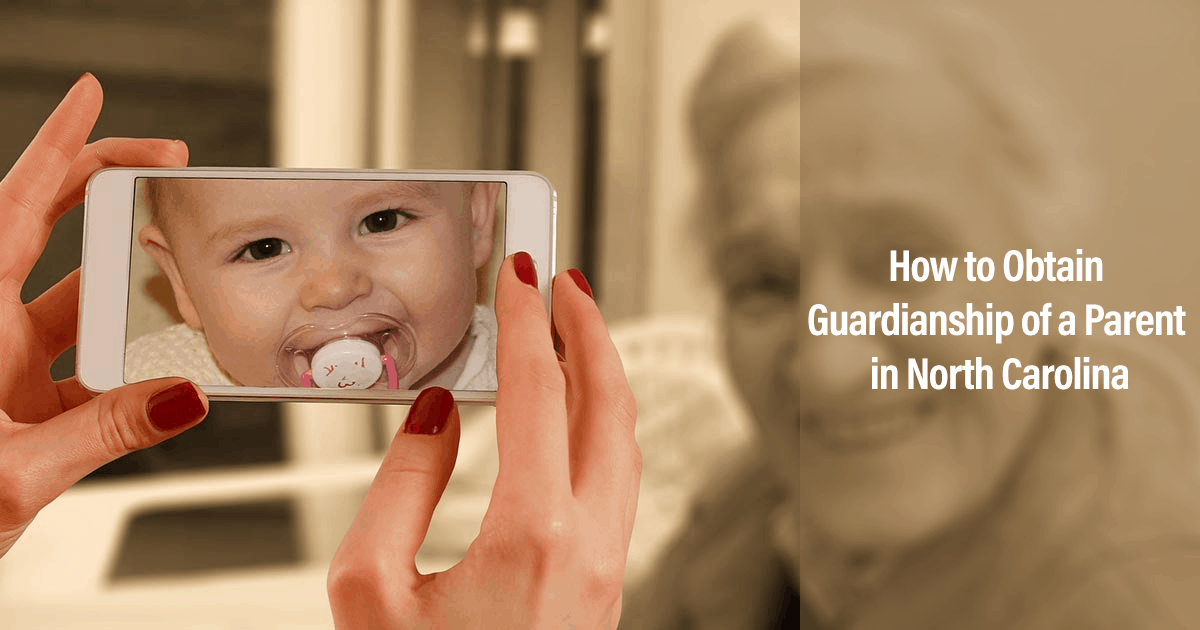 How to Obtain Guardianship of a Parent in North Carolina