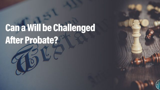 can-will-be-challenged-after-probate