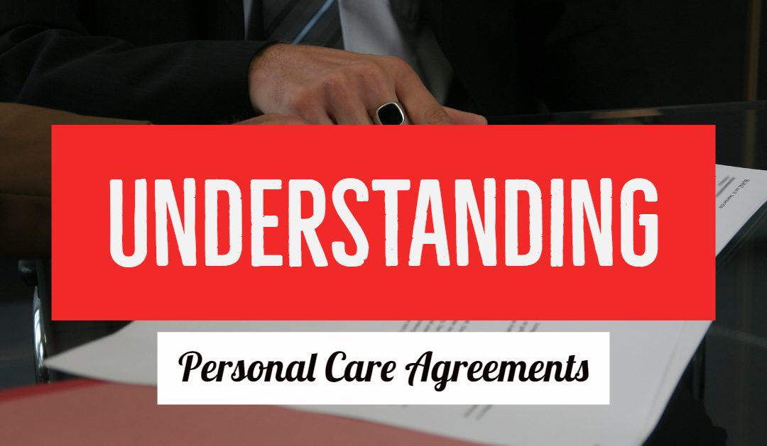Understanding Personal Care Agreements