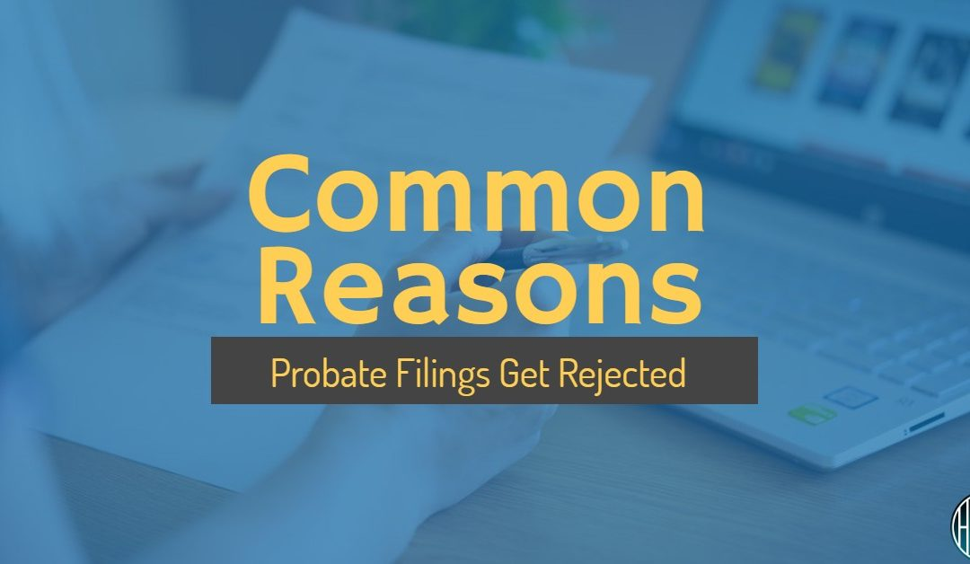 Probate Issues with Filing Inventory and Annual Accounts and How to Fix Them
