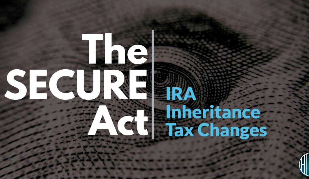 The SECURE Act Could Impact Your IRAs Taxation