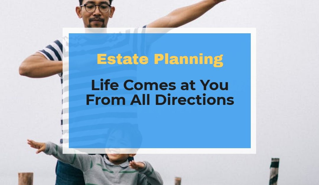 Estate Planning Changes When There is a Life-Changing Event