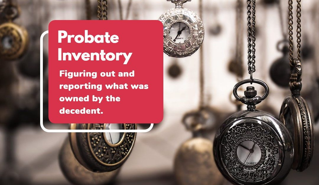 Submitting a Probate Inventory of Estate Assets