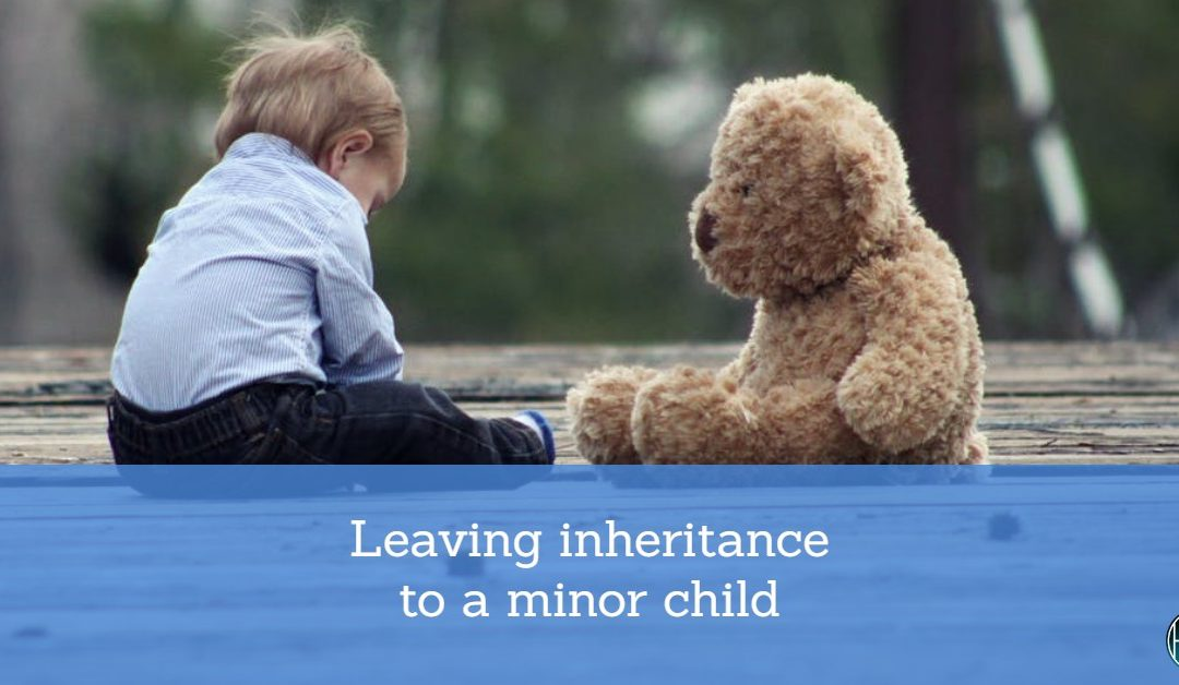 What happens when someone leaves an inheritance to a minor child?