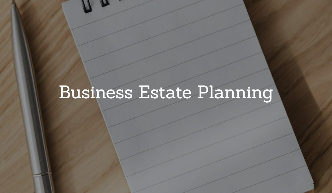 Business Estate Planning