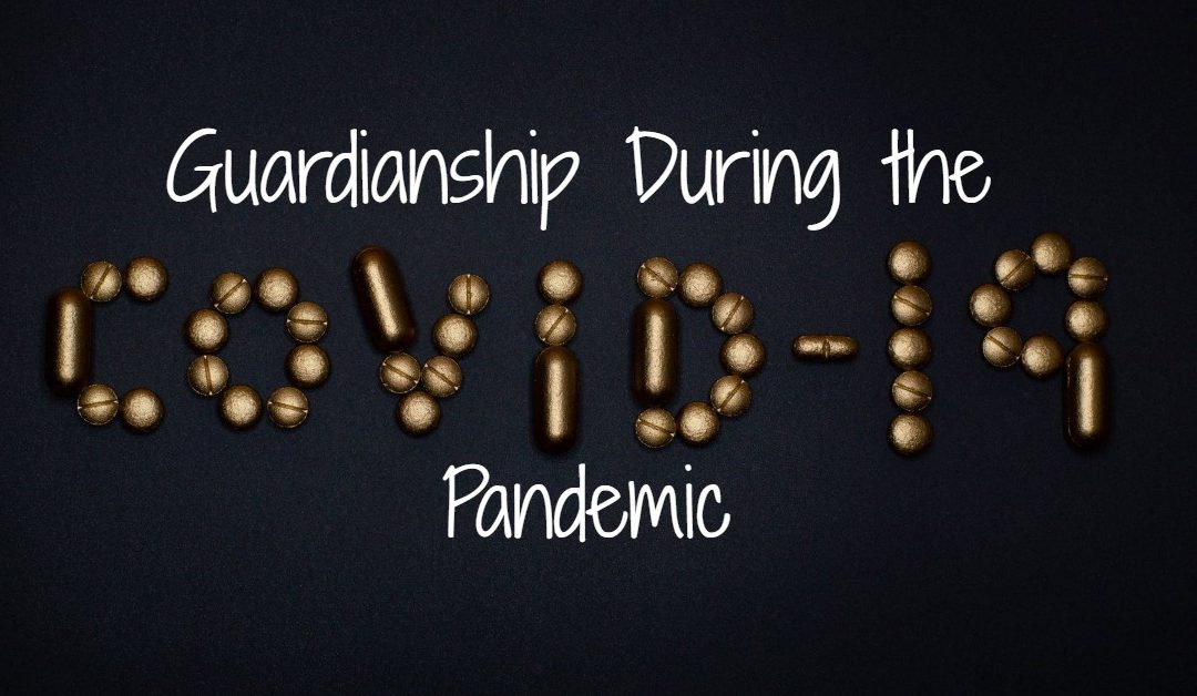 Guardianship during the COVID-19 Pandemic