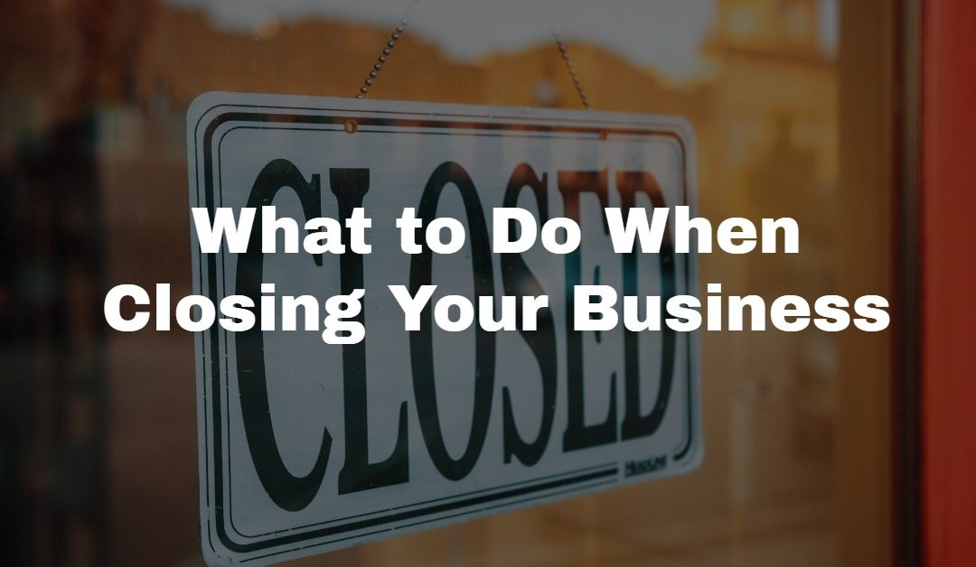 Five Steps to Take When Winding Down Your Business