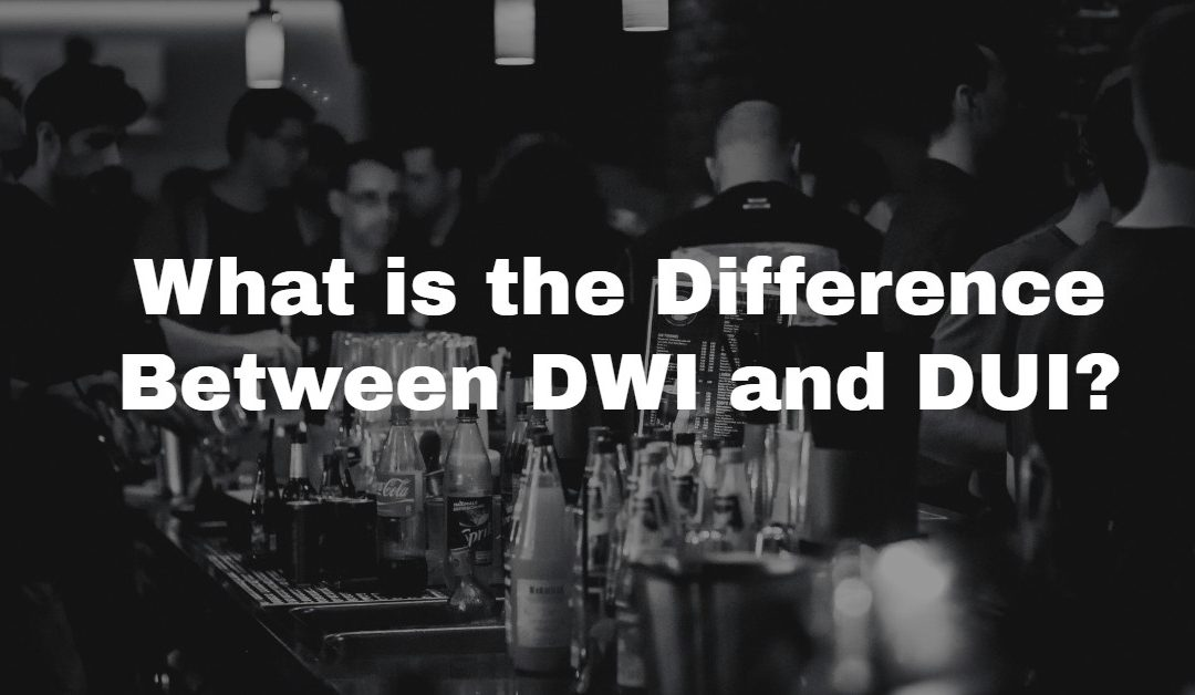 DWI versus DUI: How Are They Different?