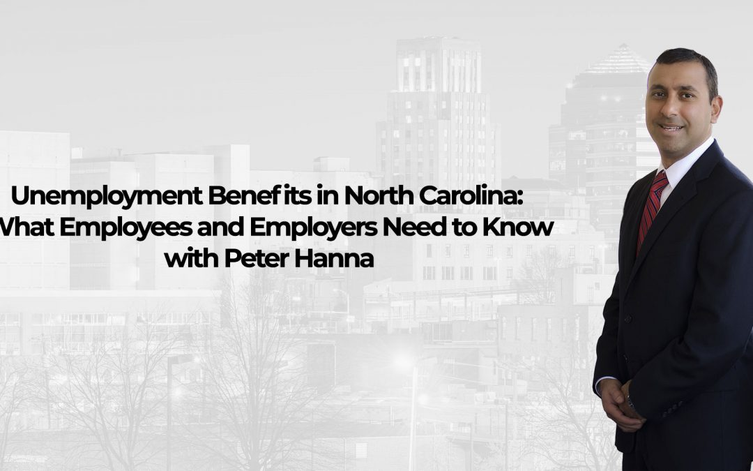 Webinar Replay – Unemployment Benefits in North Carolina: What Employees and Employers Need to Know