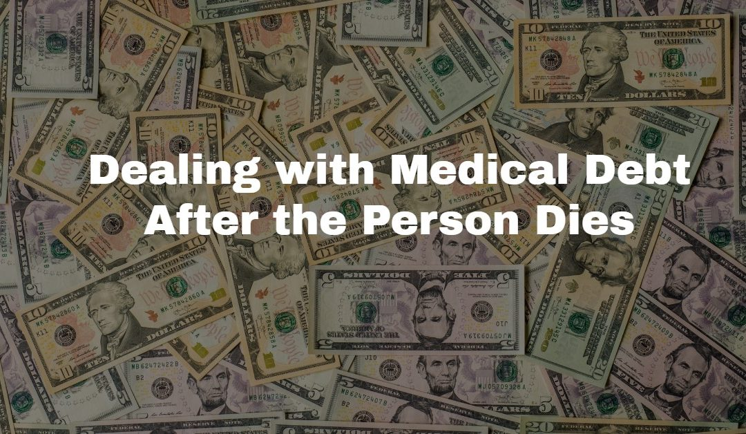 What Happens to Medical Debt When You Die?