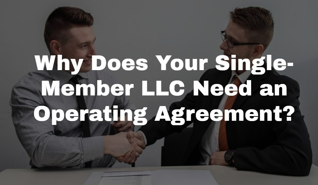 5 Reasons Your Single-Member LLC Needs an Operating Agreement