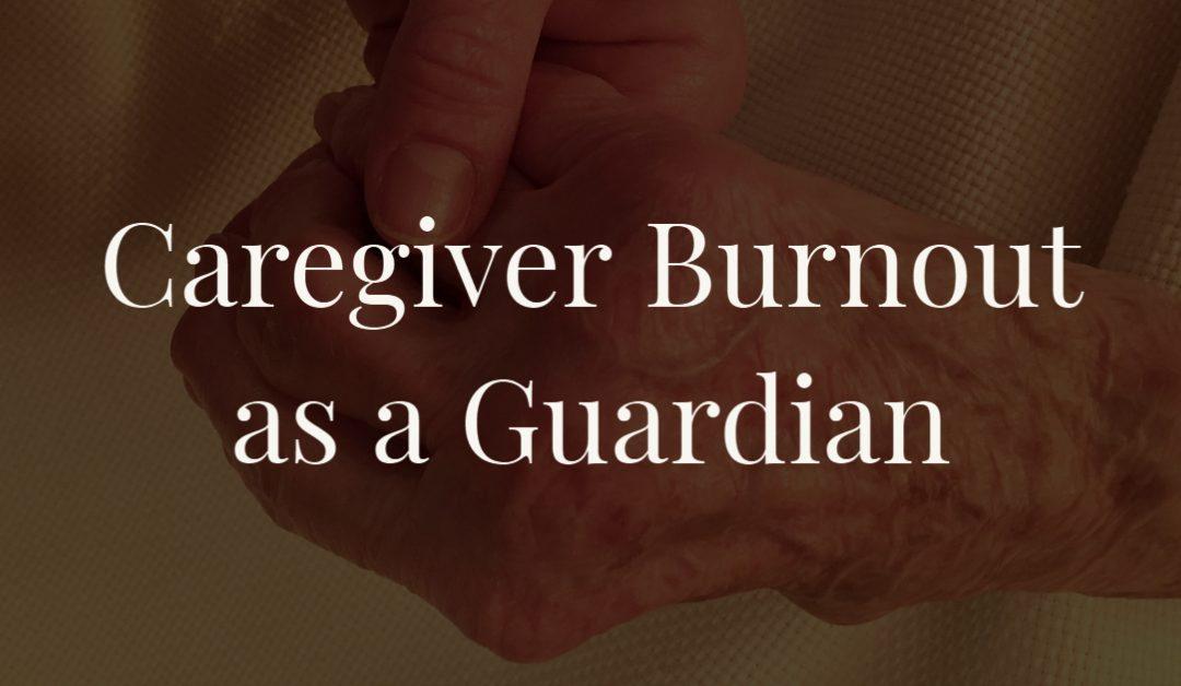 Caregiver Burnout as a Guardian
