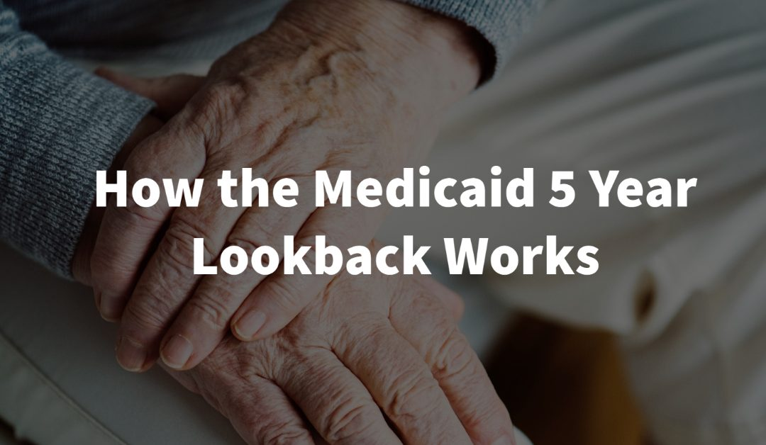 How the Medicaid 5 Year Lookback Works