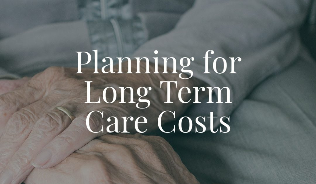 Planning for Long Term Care Costs