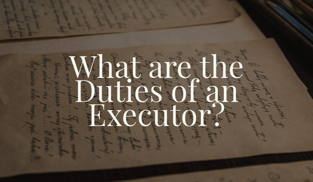 What are the Duties of an Executor?