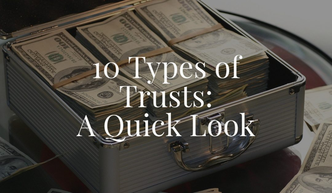 10 Types of Trusts: A Quick Look