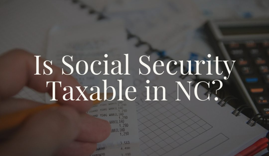 Is Social Security Taxable in NC?