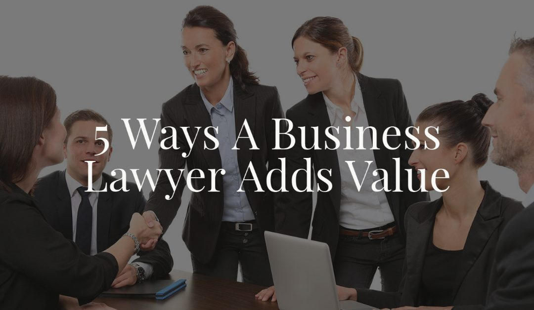 5 Ways A Business Lawyer Adds Value