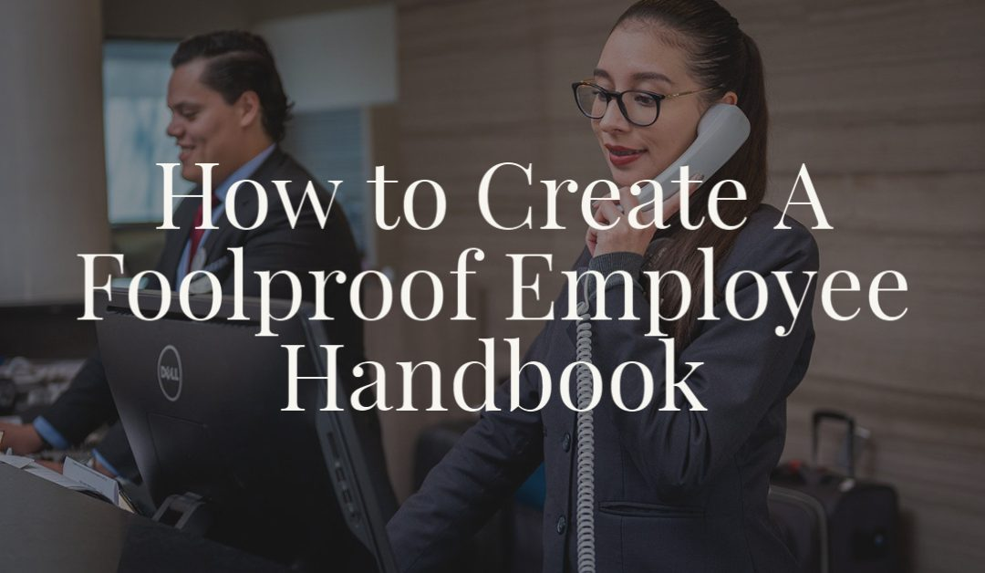 How to Create A Foolproof Employee Handbook