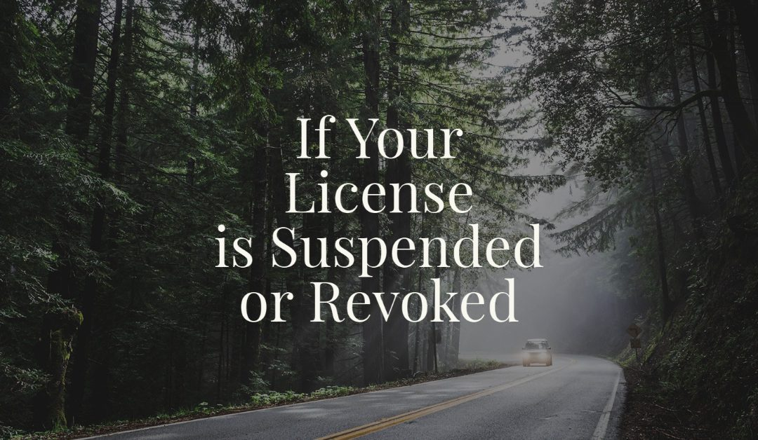 If Your License is Suspended or Revoked