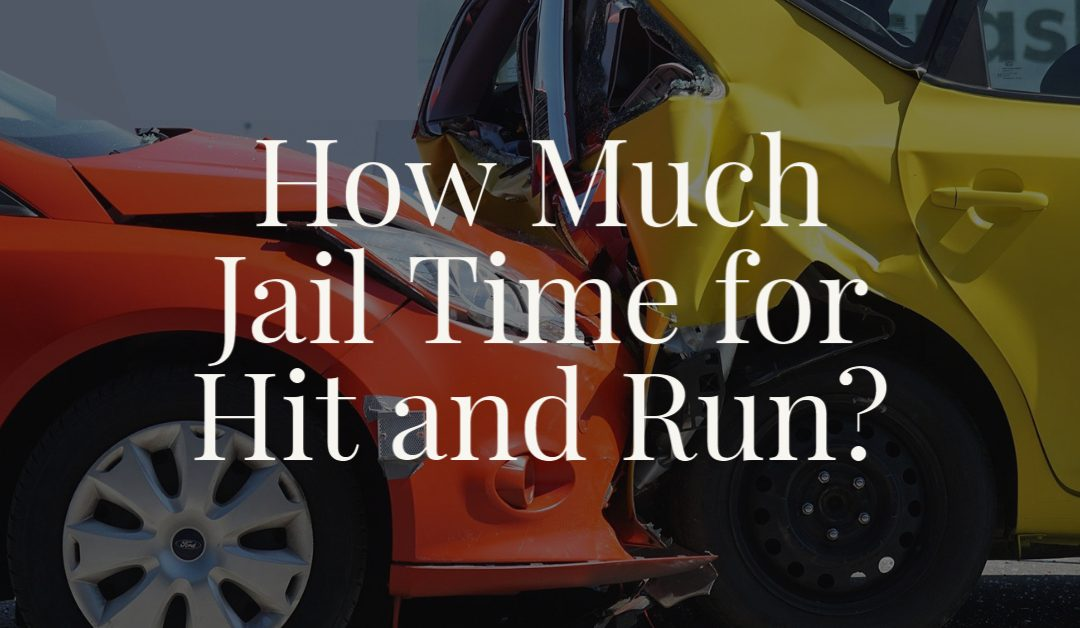 How Much Jail Time for Hit and Run