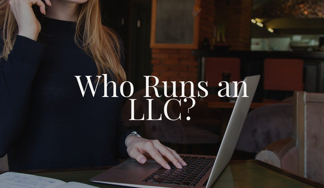 Who Runs an LLC