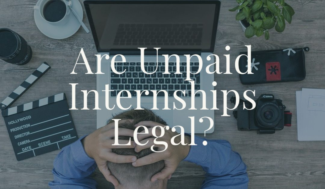 Are Unpaid Internships Legal?