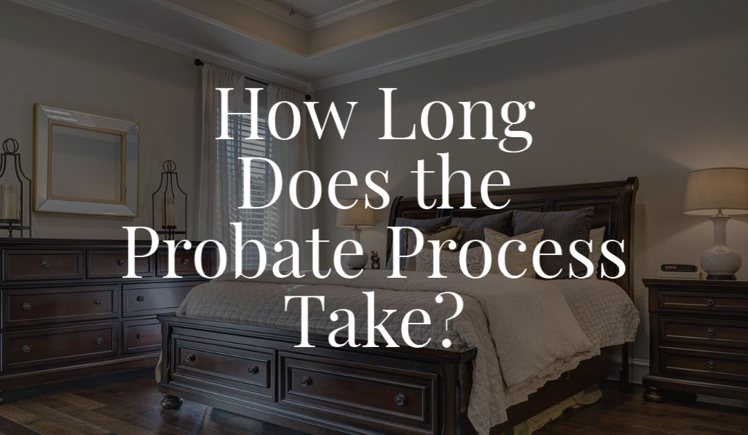 How Long Does the Probate Process Take?