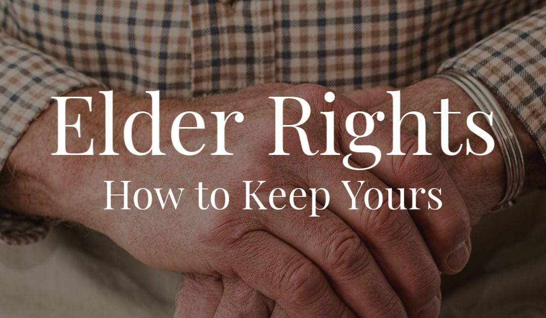 Elder Rights: How to Keep Yours