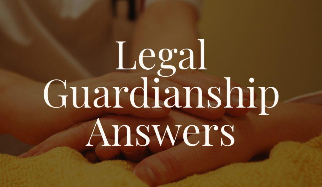 Legal Guardianship Answers