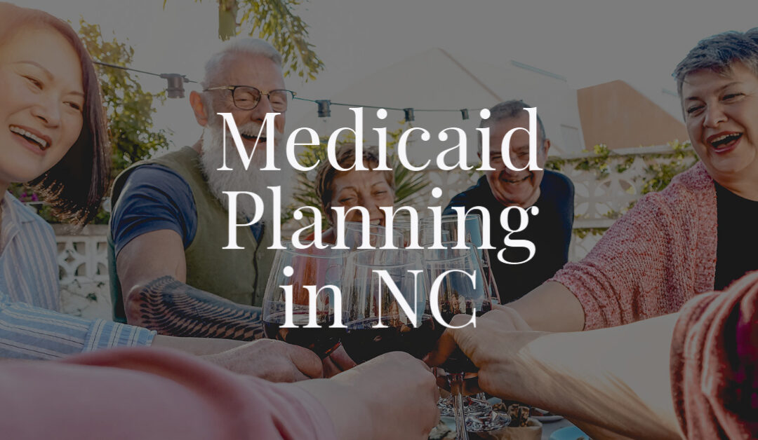 Medicaid Planning in NC