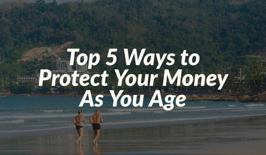 Top 5 Ways to Protect Your Money As You Age